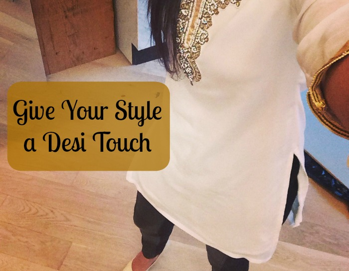 give your style a desi touch
