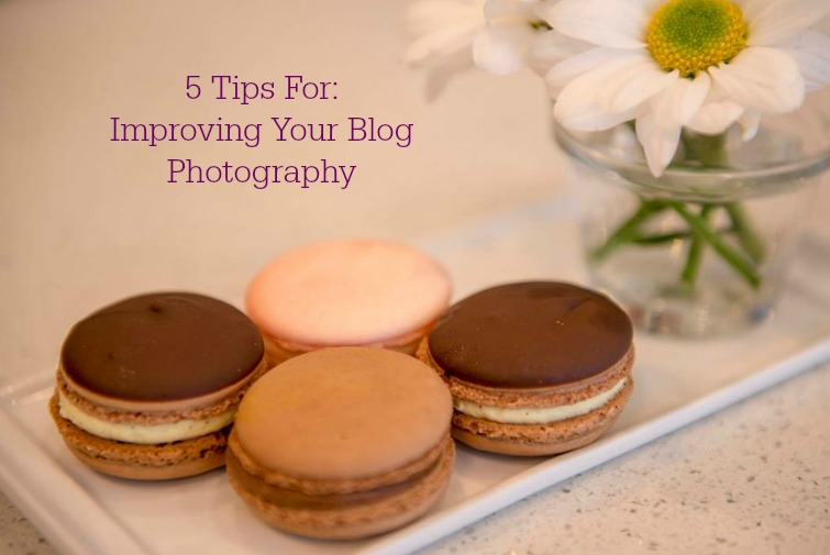 5 Tips for Improving Your Blog Photography